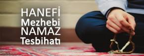 Hanefi  Mezhebine Göre Namaz Tesbihatı